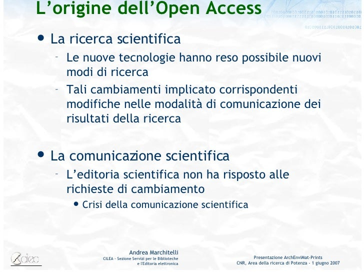 L'origine dell'Open Access <ul><li>La ricerca scientifica </li></ul><ul><ul><li>Le nuove tecnologie hanno reso possibile n...