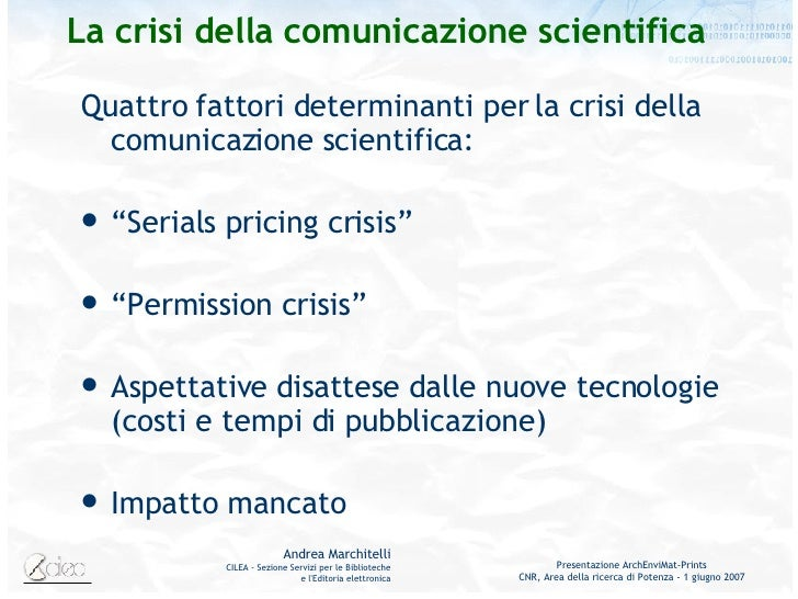 La crisi della comunicazione scientifica <ul><li>Quattro fattori determinanti per la crisi della comunicazione scientifica...