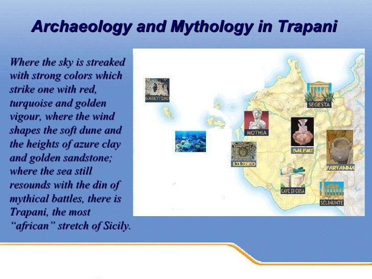 Archaeology and Mythology in Trapani   Where the sky is streaked with strong colors which strike one with red, turquoise a...