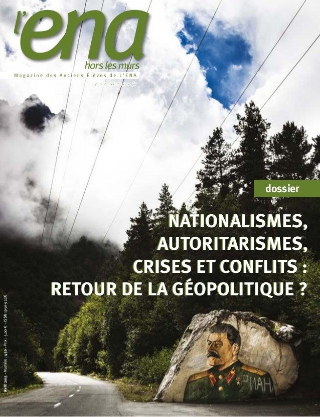 Avril2015–Numéro:450–Prix:5,003–ISSN1956-922X dossier NATIONALISMES, AUTORITARISMES, CRISES ET CONFLITS : RETOUR DE LA GÉO...