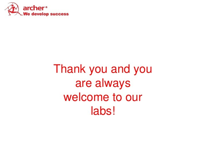 Thank you and you   are always welcome to our      labs!