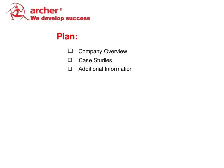 Plan:   Company Overview       Case Studies       Additional Information