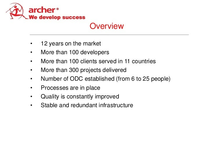 Overview•   12 years on the market•   More than 100 developers•   More than 100 clients served in 11 countries•   More tha...