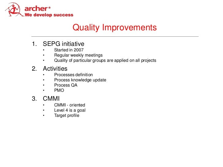 Quality Improvements1. SEPG initiative    •   Started in 2007    •   Regular weekly meetings    •   Quality of particular ...