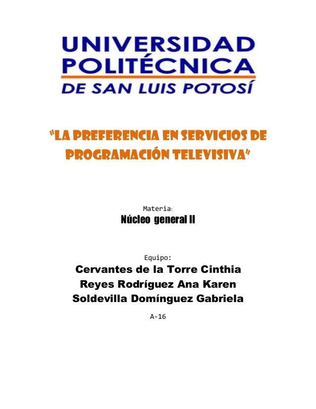 """""""La preferencia en servicios de  programación televisiva""""                Materia:           Núcleo general II             ..."""