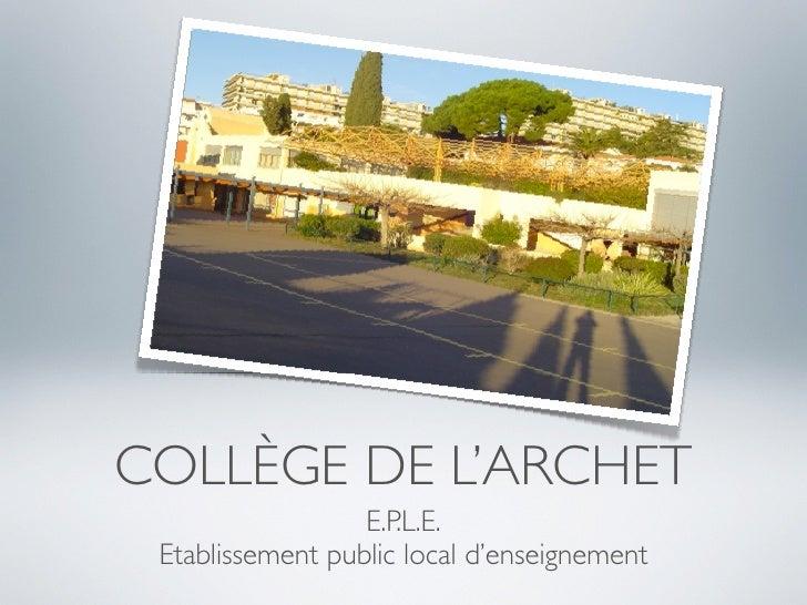 COLLÈGE DE L'ARCHET                   E.P.L.E.  Etablissement public local d'enseignement