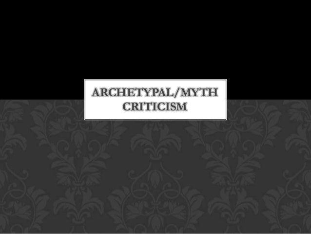 ARCHETYPAL/MYTHCRITICISM