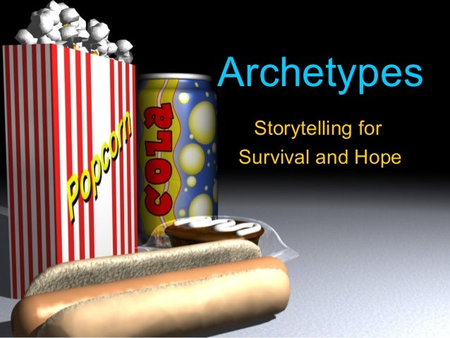 Archetypes  Storytelling for Survival and Hope