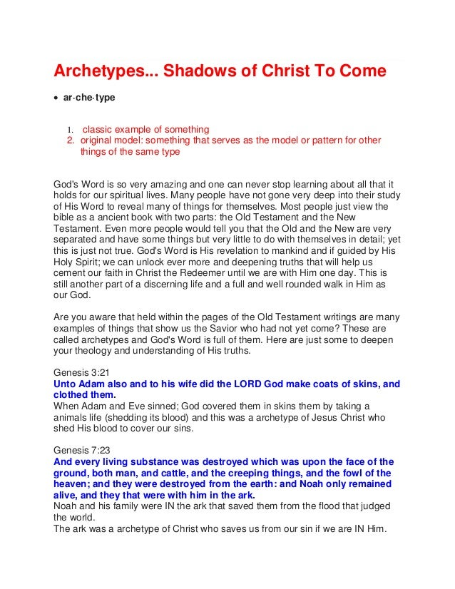 Archetypes... Shadows of Christ To Come  ar·che·type 1. classic example of something 2. original model: something that se...