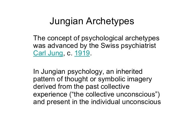 archetype psychoanalytic The archetype is symbolic of an individual's collective life experiences and determines what choices, both conscious and unconscious, a person makes archetypal psychology focuses on the soul of a person and jung and his predecessors found similarities in the archetypes of legends and the drive that is human motivation.