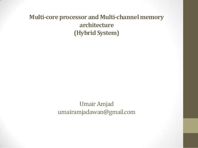 Multi-core processor and Multi-channel memory                  architecture                (Hybrid System)                ...