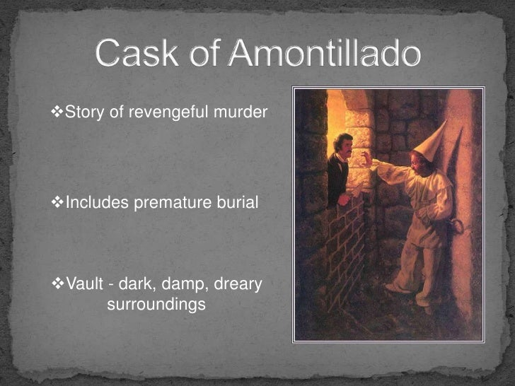 the theme of the dangers of pride in the cask of amontillado by edgar allan poe The cask of amontillado themes edgar allan poe homework help the cask of amontillado themes at a glance by this token, montresor resembles hawthorne's unpardonable sinners, who suffer from an intellectual pride and monomania that destroys their humanity.