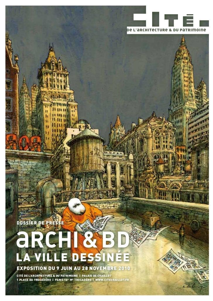 © Nicolas de CrécyDOSSIER DE PRESSEarchi&bdla ville dessinéeexposition du 9 juin au 28 novembre 2010Cité de l'architectu...