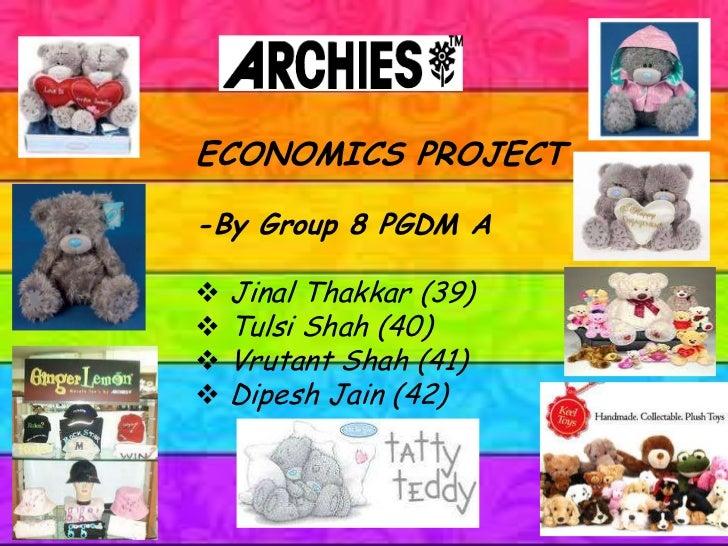 ECONOMICS PROJECT-By Group 8 PGDM A Jinal Thakkar (39) Tulsi Shah (40) Vrutant Shah (41) Dipesh Jain (42)
