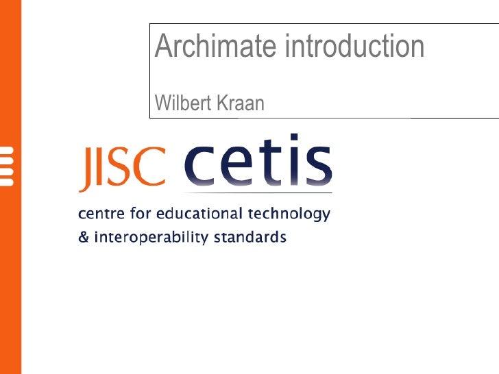 Archimate introductionWilbert Kraan