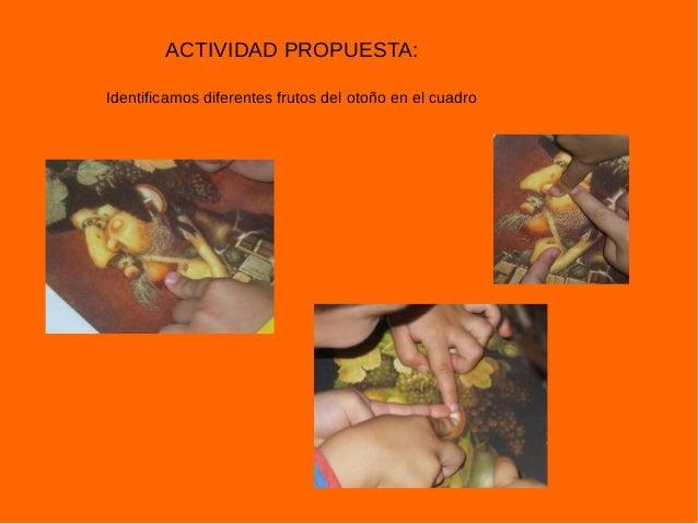 ACTIVIDAD PROPUESTA:  Identificamos diferentes frutos del otoño en el cuadro