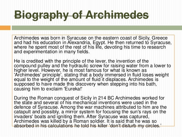 archimedes of syracuse essay Free sample essay on archimedes syracuse water inventions miscellaneous mathematical works make up the third group toward the end of archimedes life, the political situation around him became worse as the years went by.