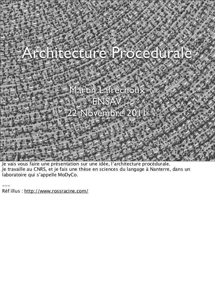 Architecture Procédurale                             Martin Lafréchoux                                  ENSAV             ...