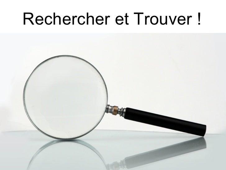 Rechercher et Trouver !            Archires - ENSAG 1 juillet 2009
