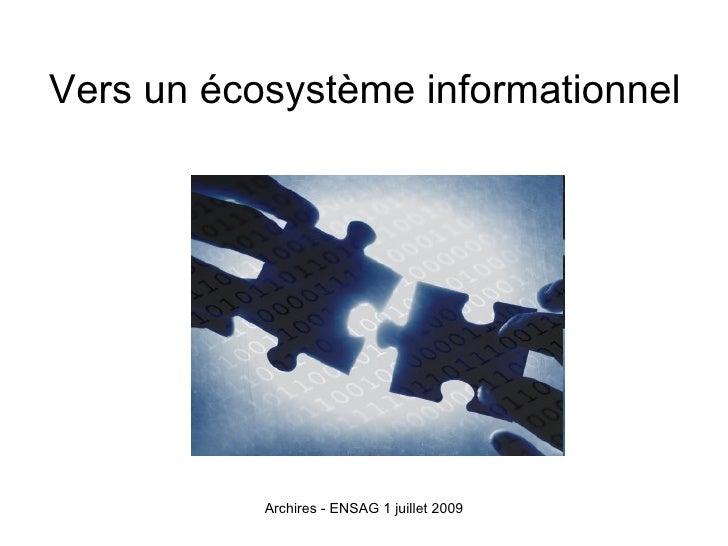 Vers un écosystème informationnel                Archires - ENSAG 1 juillet 2009