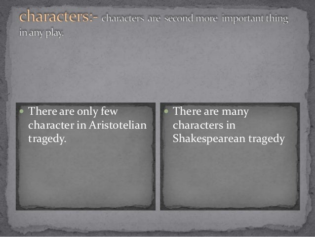 a comparison between shakespearean comedy and tragedy Tragedy (from the greek: τραγῳδία, tragōidia) is a form of drama based on human suffering that invokes an accompanying catharsis or pleasure in audiences while many cultures have developed forms that provoke this paradoxical response, the term tragedy often refers to a specific tradition of drama that has played a unique and important role historically in the self-definition of.