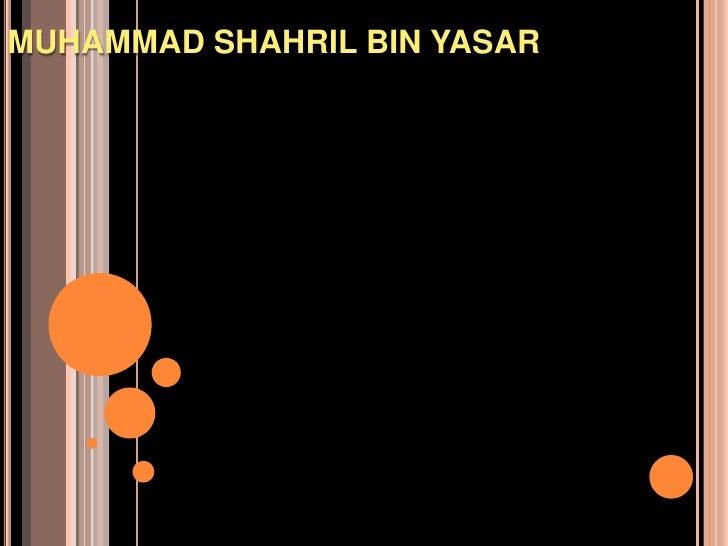 MUHAMMAD SHAHRIL BIN YASAR