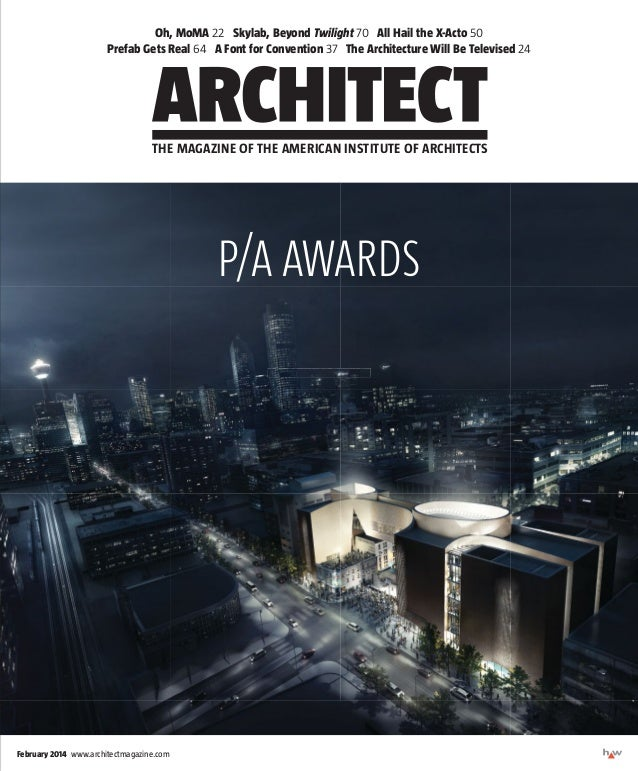THE MAGAZINE OF THE AMERICAN INSTITUTE OF ARCHITECTS February 2014 www.architectmagazine.com COVER LINES TK TK TKCOVER LIN...