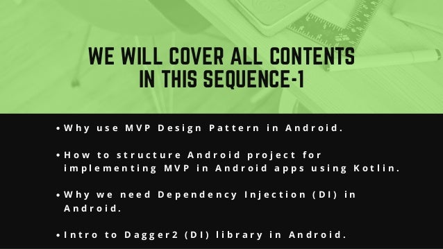 Building android apps with MVP, Dagger, Retrofit, Gson, JSON, Kotlin…