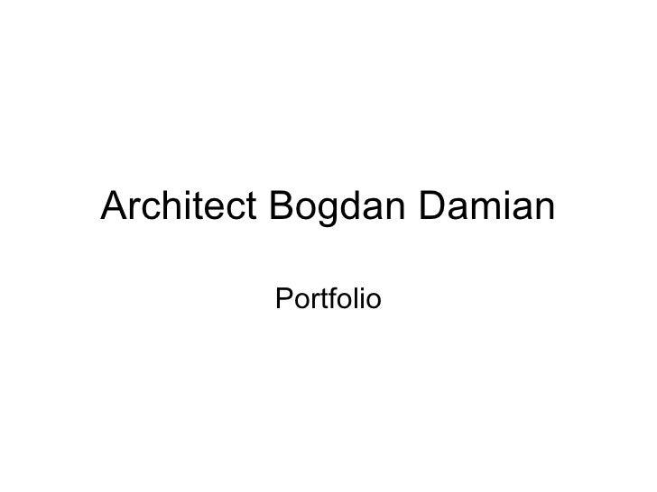 Architect Bogdan Damian Portfolio