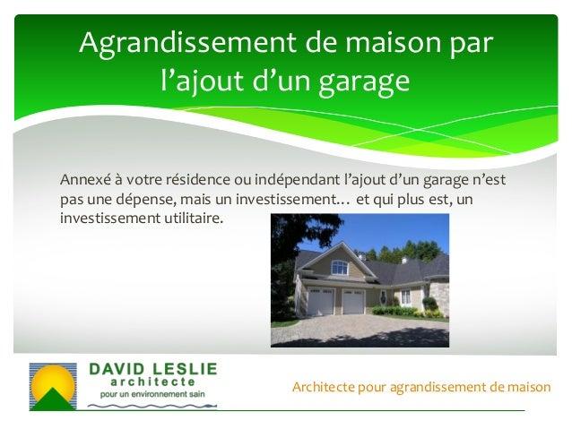 Leslie architecte pour un agrandissement de maison haut for Agrandissement maison zone inondable