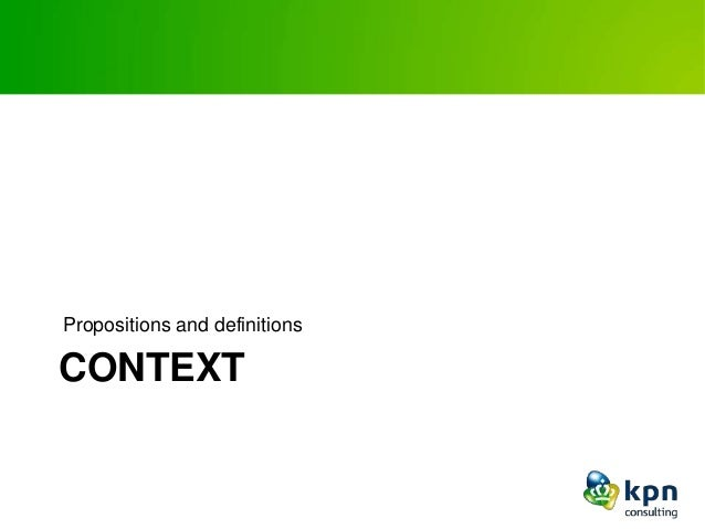 CONTEXT Propositions and definitions