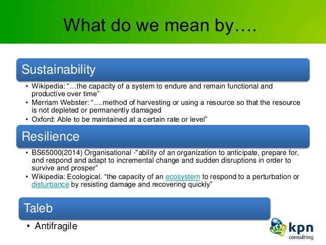 """What do we mean by…. Sustainability • Wikipedia: """"…the capacity of a system to endure and remain functional and productive..."""