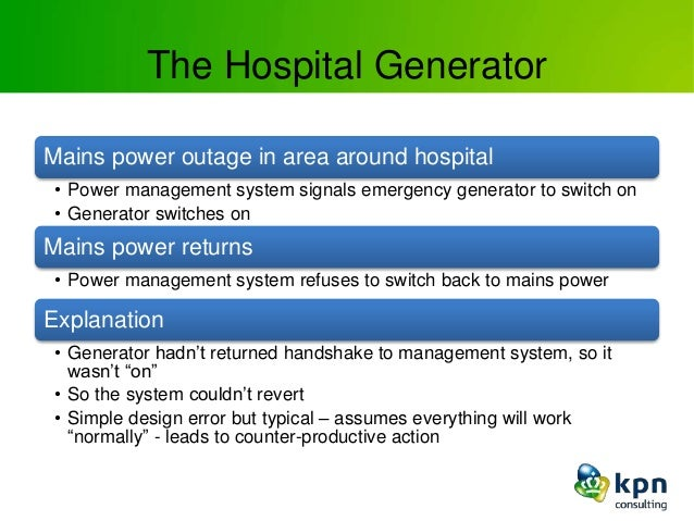 The Hospital Generator Mains power outage in area around hospital • Power management system signals emergency generator to...