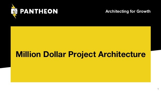 Architecting for Growth Million Dollar Project Architecture 1