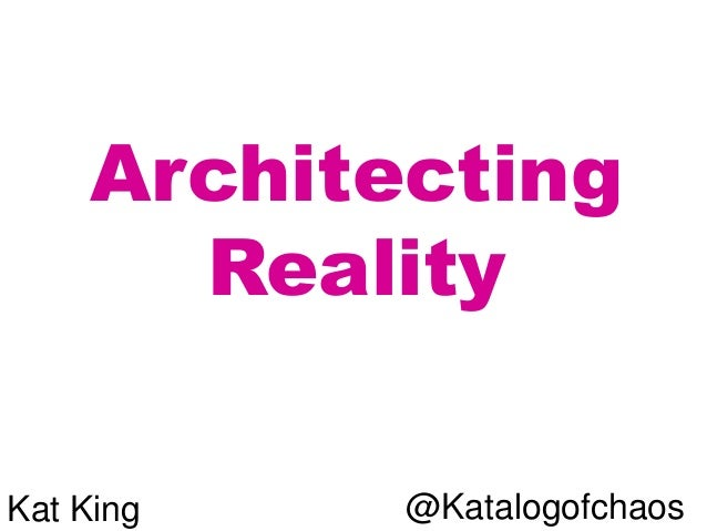 Architecting Reality @KatalogofchaosKat King