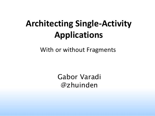 3aa055bf7ad Architecting Single Activity Applications (With or Without Fragments)