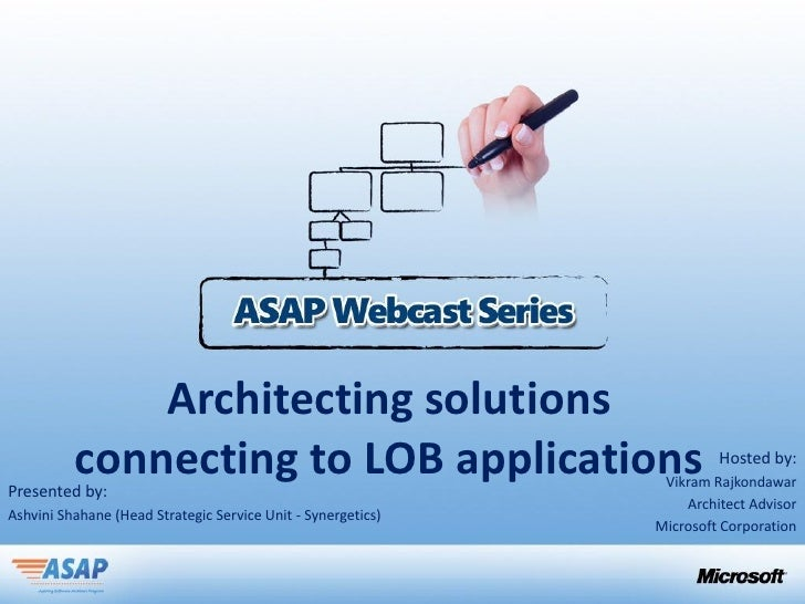 Architecting solutions          connecting to LOB applicationsPresented by:                                               ...