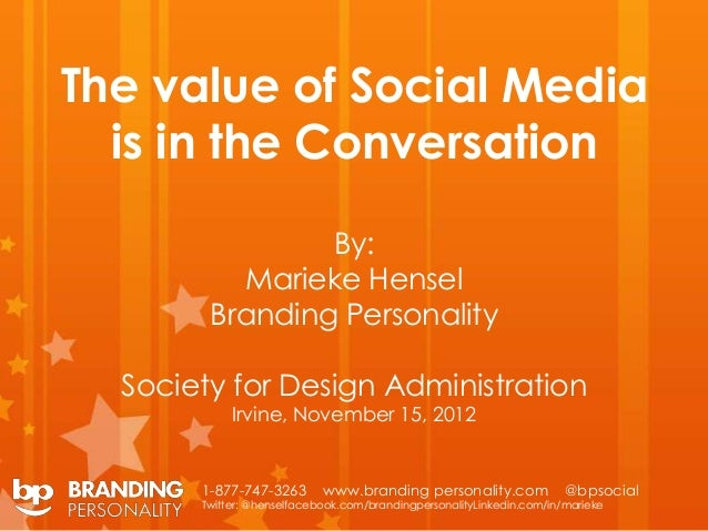 The value of Social Media  is in the Conversation                By:          Marieke Hensel        Branding Personality  ...