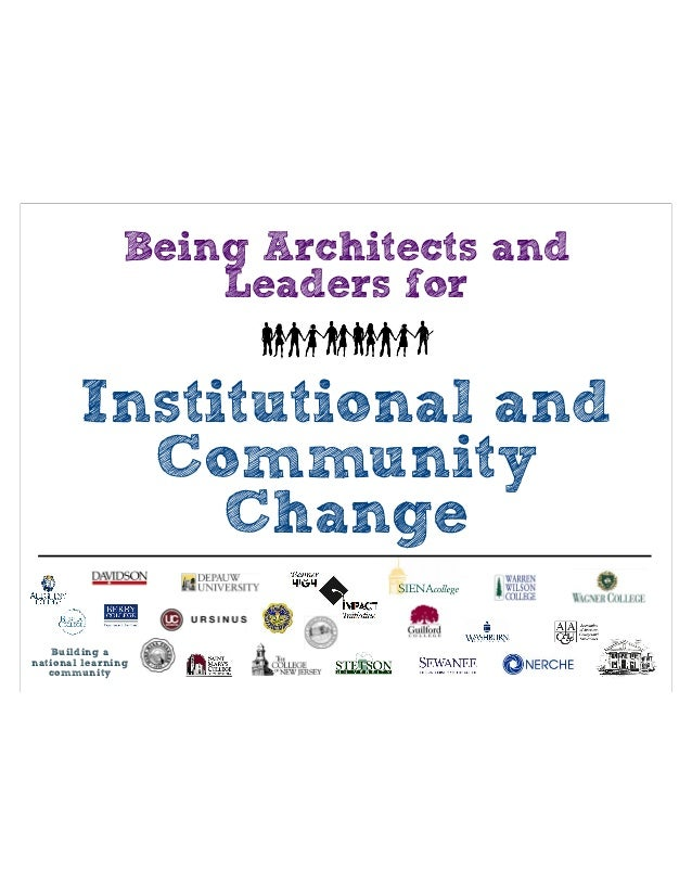 Being Architects and Leaders for  Institutional and Community Change Building a national learning community
