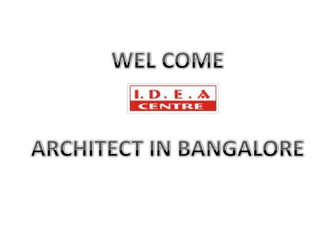 Architects in Bangalorehttp://www.ideacentrearchitects.com/