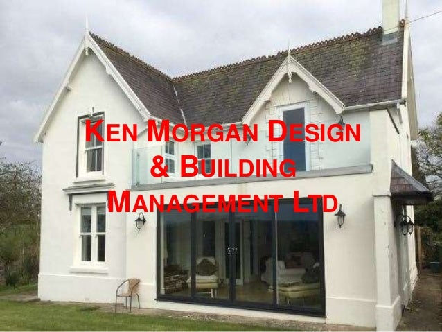 KEN MORGAN DESIGN & BUILDING MANAGEMENT LTD