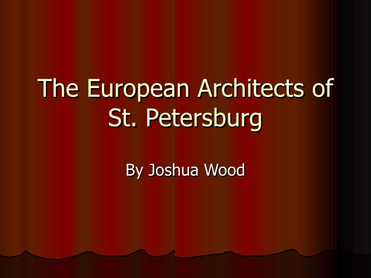 The European Architects of St. Petersburg By Joshua Wood