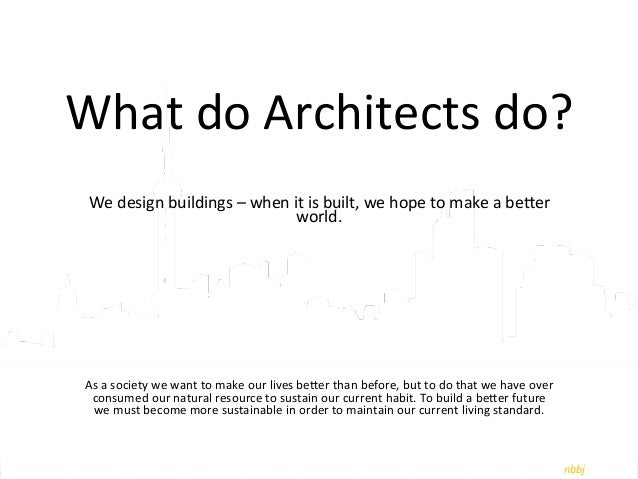 What Do Architects Do architects, technology and energy saving