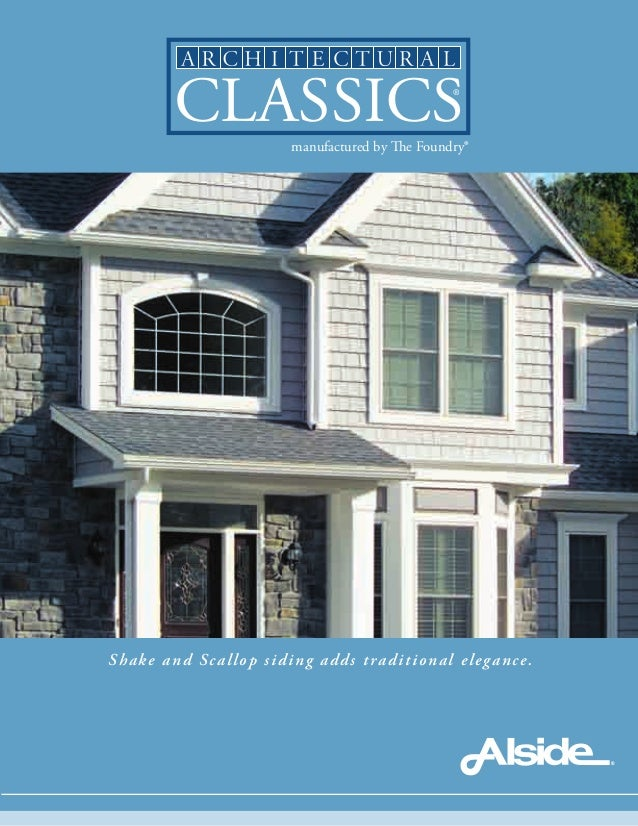 manufactured by The Foundry® ® Shake and Scallop siding adds traditional elegance.