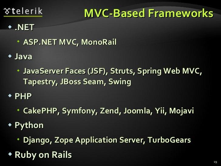 MVC-Based Frameworks <ul><li>.NET </li></ul><ul><ul><li>ASP.NET MVC, MonoRail </li></ul></ul><ul><li>Java </li></ul><ul><u...