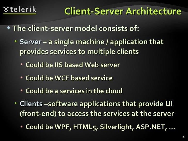Client-Server Architecture <ul><li>The client-server model consists of: </li></ul><ul><ul><li>Server  – a single machine /...