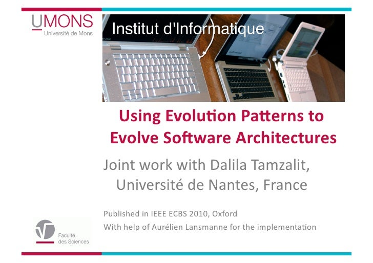 Using  Evolu,on  Pa/erns  to     Evolve  So4ware  Architectures         Joint  work  with  Dalila  T...