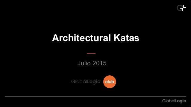 Architectural Katas Julio 2015