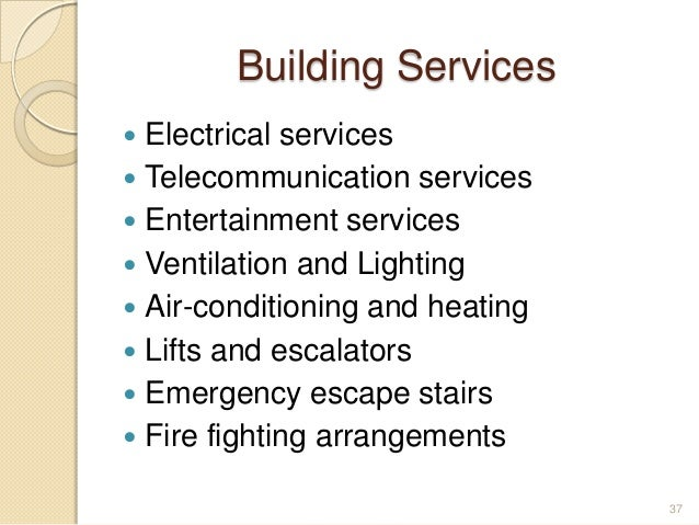 Building Services  Electrical services  Telecommunication services  Entertainment services  Ventilation and Lighting ...