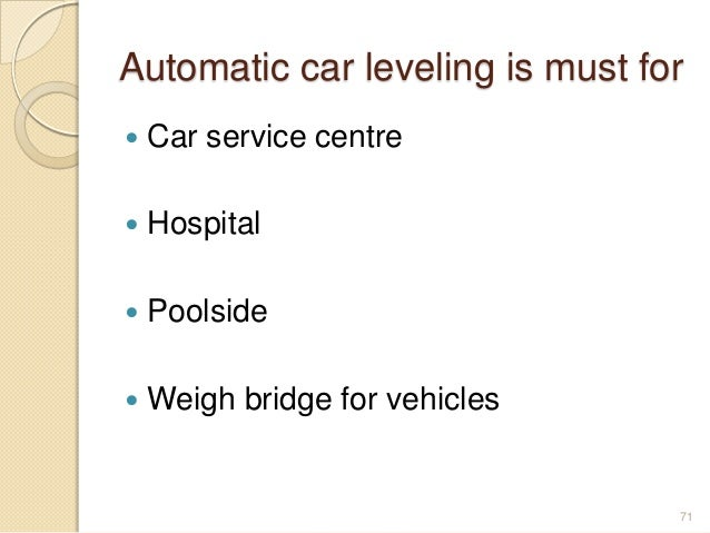 Automatic car leveling is must for  Car service centre  Hospital  Poolside  Weigh bridge for vehicles 71